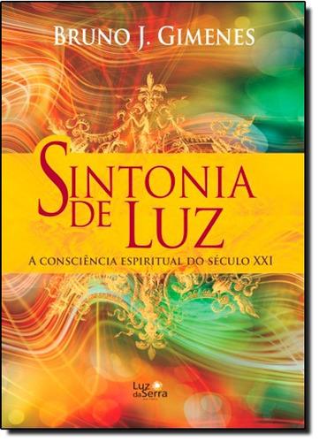 sintonia de luz a consciência espiritual do século xxi de br