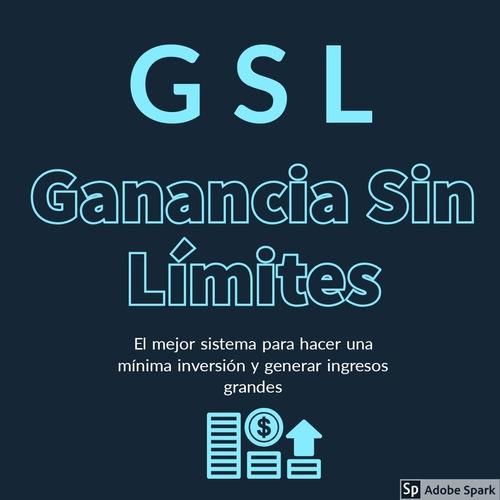 sistema gsl (ganando sin limites) gana dinero desde casa