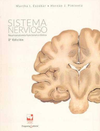 sistema nervioso. neuroanatomía funcional y clínica (segunda