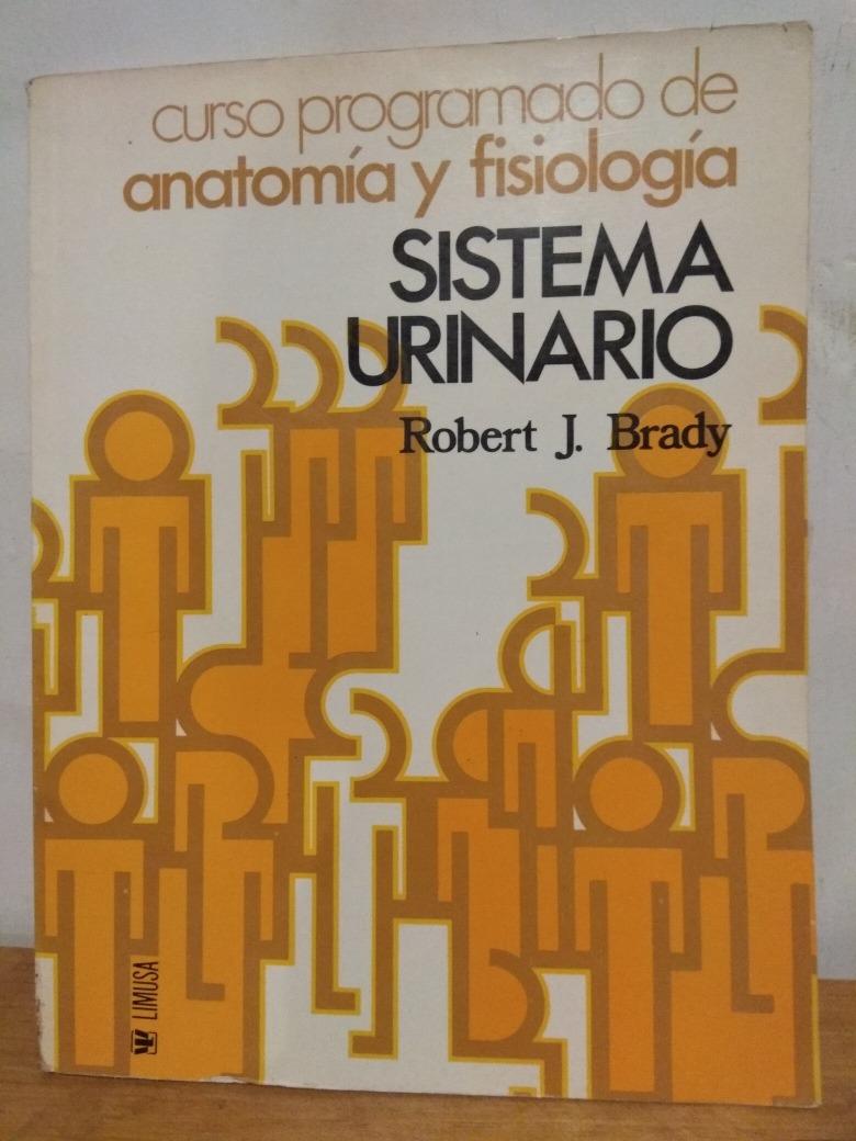 Sistema Urinario. Robert J. Brady - $ 149.00 en Mercado Libre