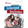 Guía Práctica. Internet Para Docentes 150 Pgs 42 Soles