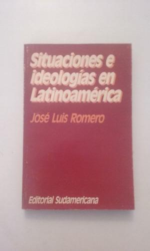 situaciones e ideologias en latinoamerica - jose luis romero