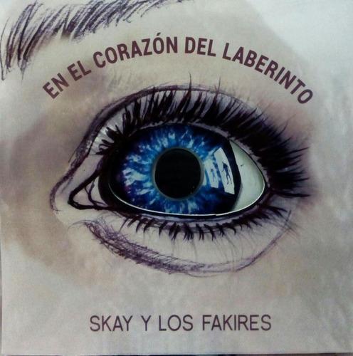 skay y los fakires en el corazon del laberinto nuevo cd2019