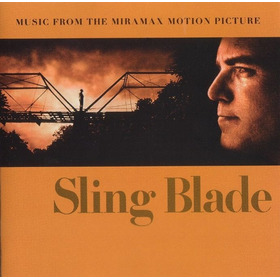 Sling Blade - Music From The Miramax Motion Picture