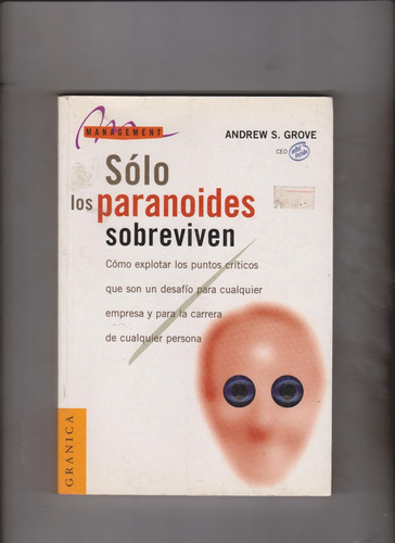 sòlo los paranoides sobreviven(andrew s. grove)