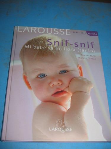snif-snif mi bebe ya no llora - marcel rufo