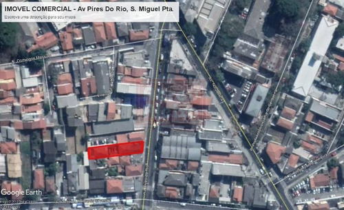 são miguel paulista - predio comercial = 2 salões comerciais  + 2 residencias - na avenida pires do rio - terreno 10 x 50 m - 994