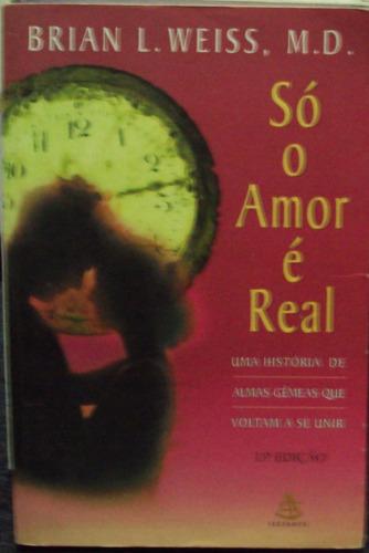 só o amor é real brian l. weiss  frete grátis