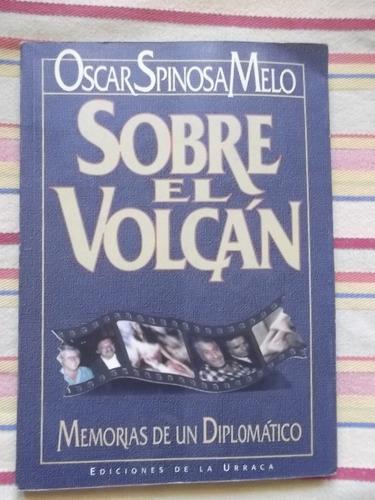 sobre el volcán oscar spinoza melo 1993 memorias