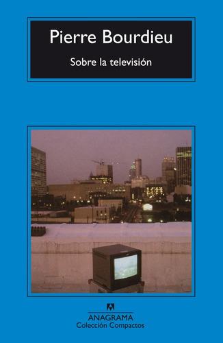 sobre la televisión - pierre bourdieu