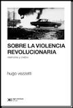 sobre la violencia revolucionaria - h. vezzetti - siglo xxi