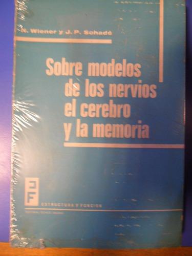 sobre modelos de los nervios el cerebro y la memoria. wiener