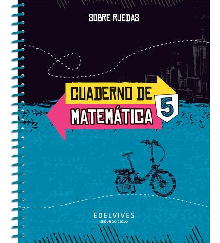 sobre ruedas - cuaderno de matemática 5