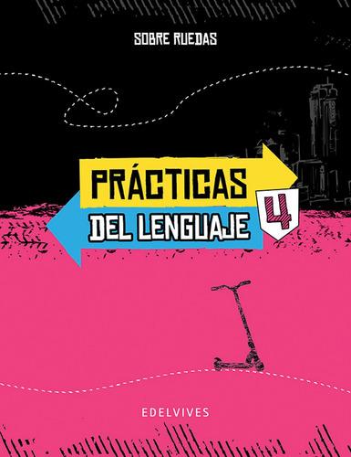 sobre ruedas - prácticas del lenguaje 4