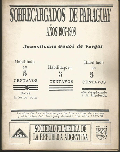sobrecargados de paraguay 1907-1908 por juansilvano godoi