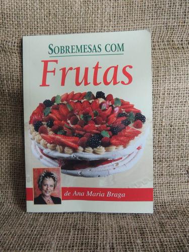 sobremesas com frutas ana maria braga ed nova cultural