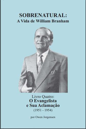sobrenatural, livro quatro: a vida de william branham