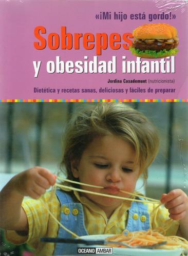 sobrepeso y obesidad infantil recetas sanas y deliciosas