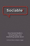 sociable!: how social media is turning sales, shane gibson