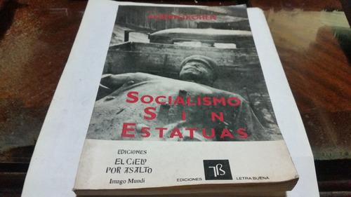 socialismo sin estatuas alberto kohen