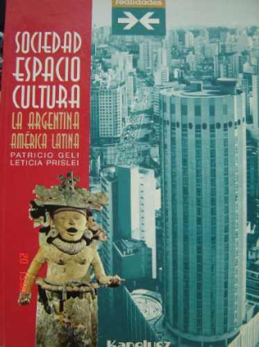 sociedad, espacio, cultura argentina américa latina kapelusz