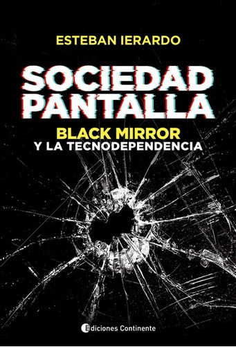 sociedad pantalla : black mirror - esteban ierardo