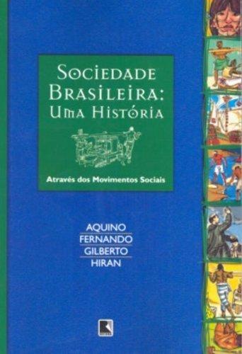 sociedade brasileira uma historia atraves dos movimentos s d