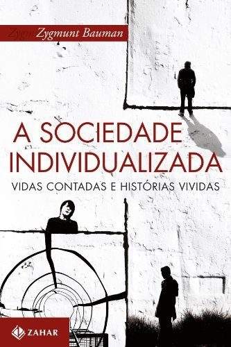 sociedade individualizada vidas contadas e histórias vividas