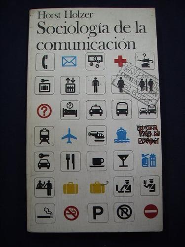 sociología de la comunicación - horst holzer