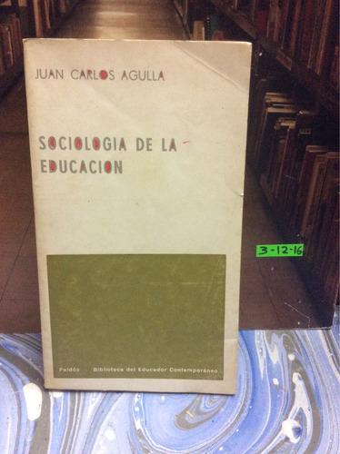 sociología de la educación. juan carlos agulla