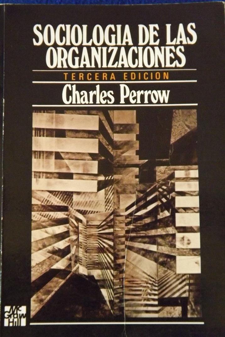 charles perrow sociologia de las organizaciones