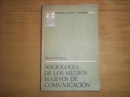 sociología de los medios masivos de comunicación. mcquail.