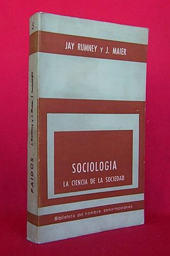 sociologia la ciencia de la sociedad jay rummey y j. maier
