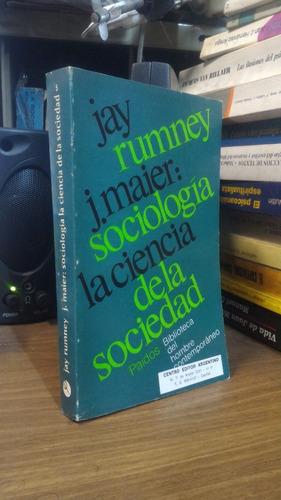 sociologia la ciencia de la sociedad - jay rumney y j maier