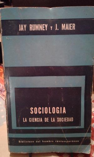 sociologia la ciencia de la sociedad. jay rumney y j. maier.