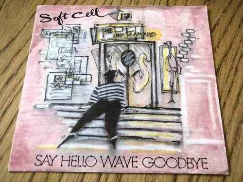 soft cell - say hello way goodbye 7 vinilo promo