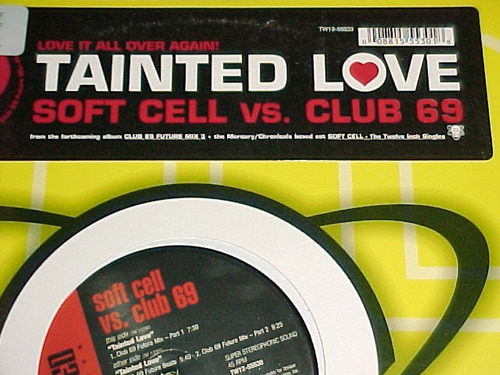 soft cell vs. club 69 - tainted love ( the remixes ) twisted