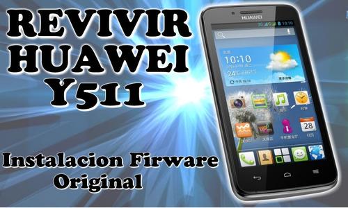 software flasheo huawei y511-u251+apk+100% certificada