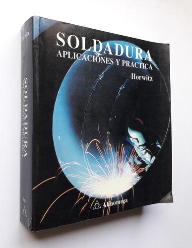 soldadura: aplicaciones y práctica libros djr