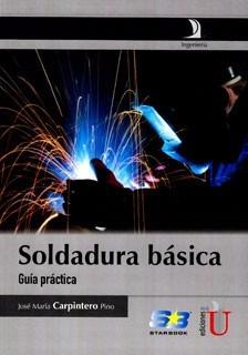 soldadura básica guía práctica / carpintero / edic u