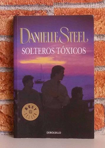 solteros tóxicos - danielle steel - novela romántica
