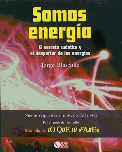 somos energía. cómo comprender el mundo que nos rodea y camb