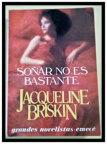 soñar no es bastante  jacqueline briskin