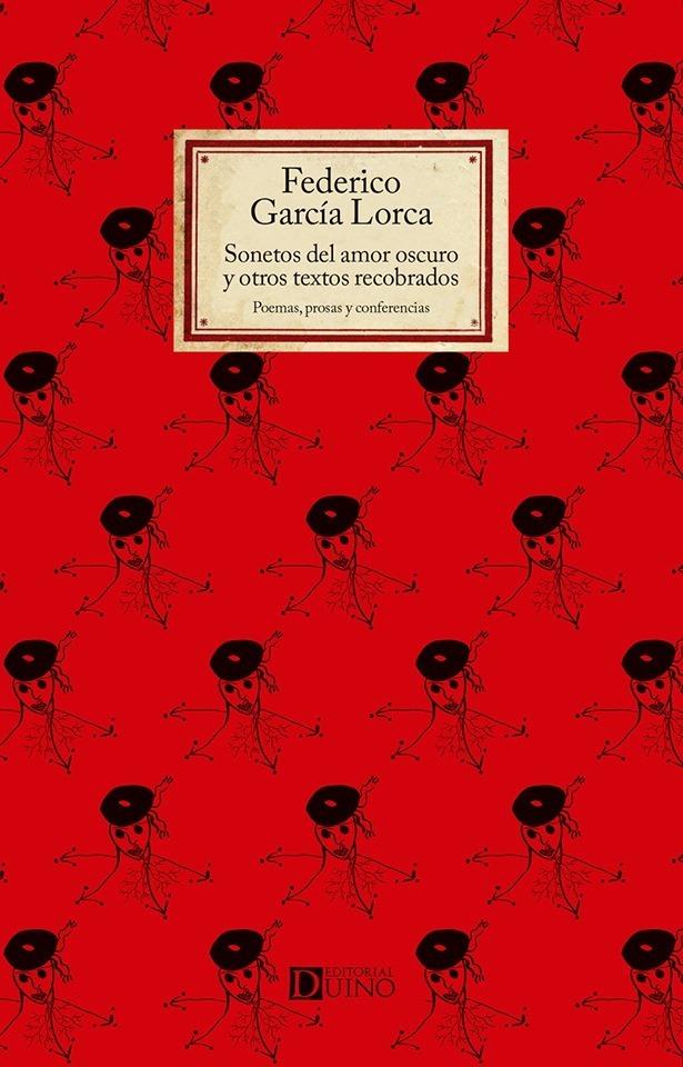 Resultado de imagen para }GARCÍA LORCA, Federico. Sonetos del amor oscuro y otros textos recobrados
