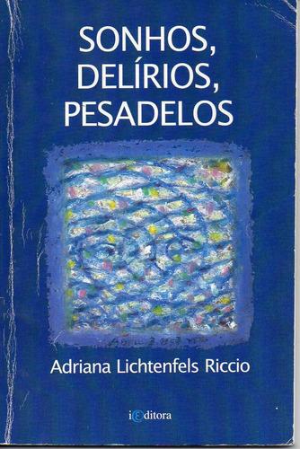 sonhos delírios pesadelos- adriana lichtenfels riccio