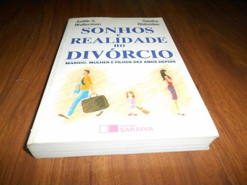 sonhos e realidade no divórcio - judith walterstein e sandra
