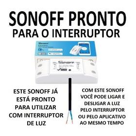 Sonoff Modificado Pronto P/ Interruptor De Luz Com Wi-fi