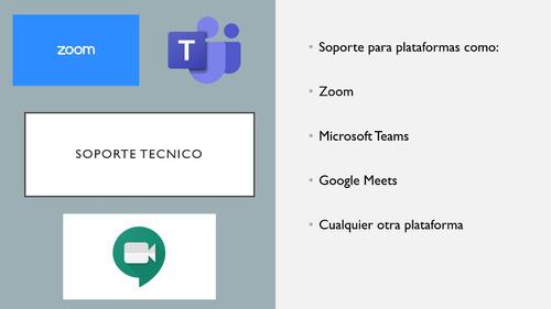 soporte tecnico en plataformas como zoom,microsoft teams,etc