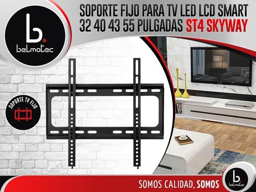 soporte tv fijo - led lcd smart 32 40 43 55 pulgadas excelen