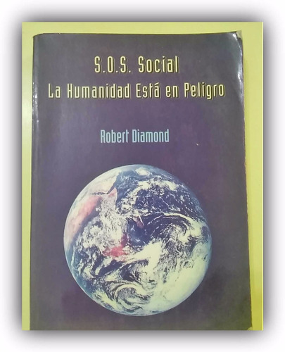 s.o.s social. la humanidad está en peligro robert diamond